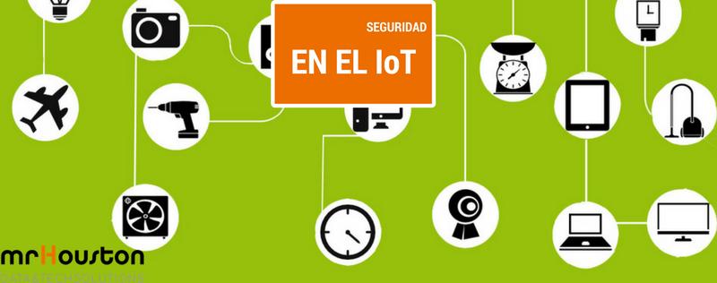 Cómo mejorar la seguridad de Internet de las Cosas (IoT)