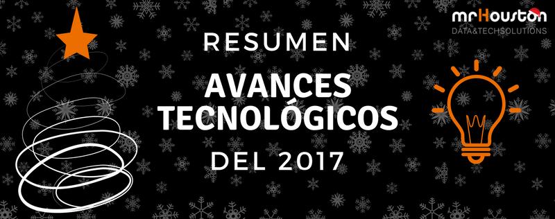 Los 7 mejores avances tecnológicos del 2017