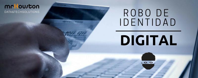 ¿Por qué se da y cómo prevenir el robo de identidad digital?