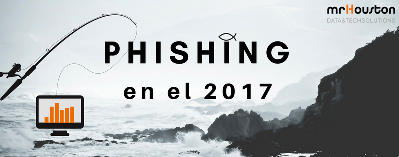 7 datos importantes del Phishing en 2017