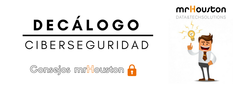 Decálogo de ciberseguridad: 10 consejos de seguridad informática