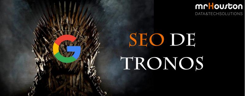 SEO: el Juego de Tronos de Google