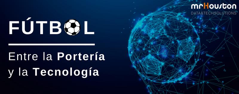 ¿Cómo integra el Fútbol la Tecnología?