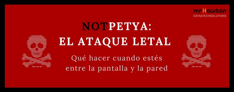 NotPetya, el ciberataque a empresas mundiales