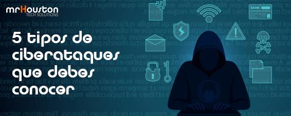 Los 5 ciberataques que debes conocer