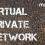 ¿Qué es una conexión VPN?