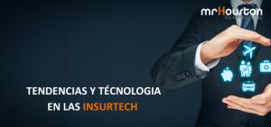 Tendencias y tecnología en las empresas Insurtech