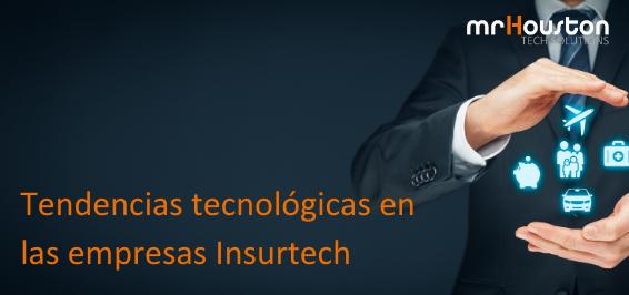 Tendencias y tecnología en las Insurtech