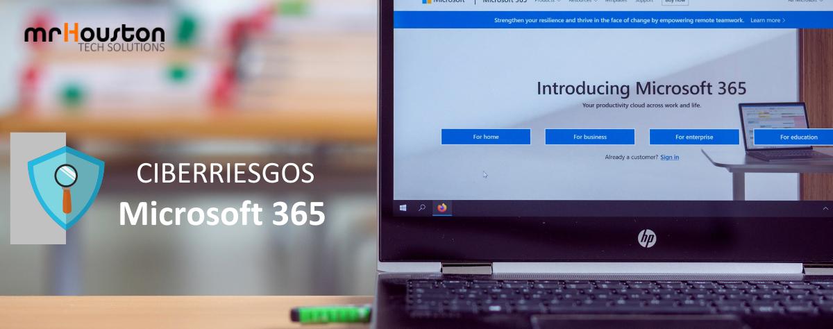 Conoce los ciberriesgos de Microsoft 365
